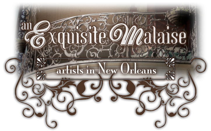 An Exquisite Malaise: Artists in New Orleans